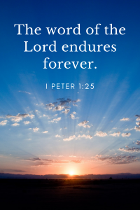 "Sunrise with ""the word of the Lord endures forever.  I Peter 1:25"