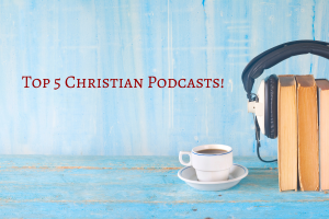top 5 Christian podcasts with coffee mug and headphones